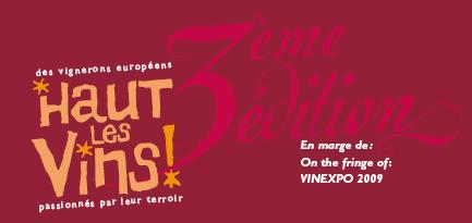 Haut les Vins : 3ème édition du salon de 52 vignerons européens en marge de Vinexpo 2009