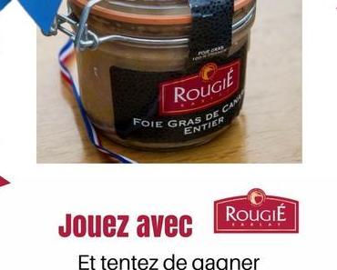 Foie gras et cadeau, c'est déjà la fête grâce à Rougié ! [jeu-concours inside]