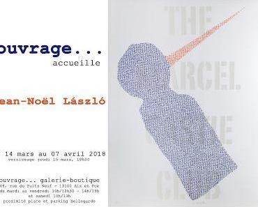 Ouvrage … accueil Jean-Noël Laszol du 15 Mars au 7 Avril 2018