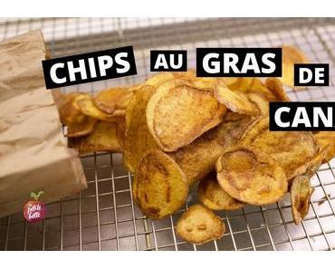 Chips maison au gras de canard (ou pas)